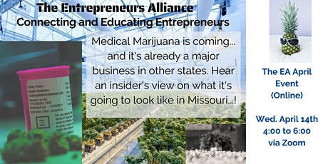 The Entrepreneurs Alliance - April Event Legalizing Medical Marijuana tickets