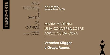 MARIA MARTINS: Veronica  Stigger+Graça Ramos/Artistas Brasileiras Seminais ingressos