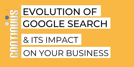 Explore the Evolution of Google Search & How it is Impacting Business tickets