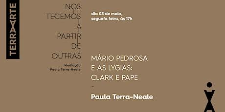 Lygias CLARK +PAPE, Paula  Terra-Neale/Artistas Brasileiras Seminais, tickets