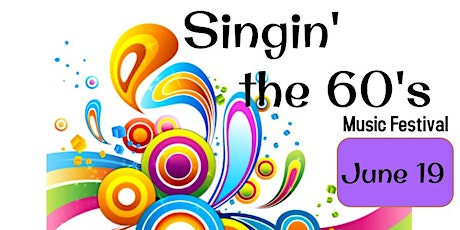 Singin' the 60's Music Festival tickets