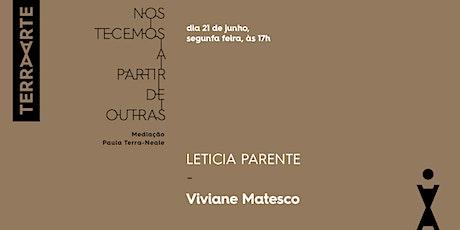 LETICIA PARENTE; Viviane Matesco /Artistas Brasileiras Seminais ingressos