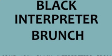 Black ASL Interpreter Brunch tickets