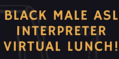 Black Male ASL Interpreter Lunch tickets