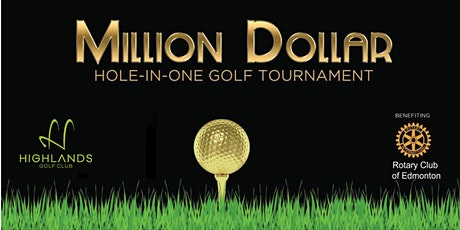 Rotary Club of Edmonton - Million Dollar Hole-in-One Golf Tournament tickets
