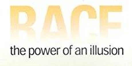 Race: The Power of an Illusion - Documentary Watch and Discussion tickets