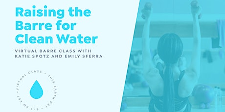 Raising the Barre for Clean Water [ONLINE] tickets