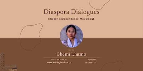 Diaspora Dialogues:  Independence Movement (Tibet) tickets
