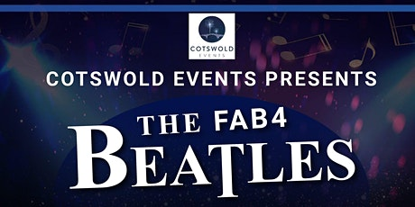 """Cotswold Events Presents """"The FAB4"""" tickets"""
