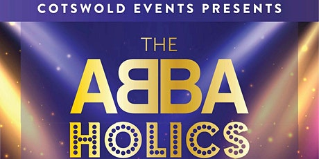 """Cotswold Events Presents """"The ABBAHOLICS"""" tickets"""