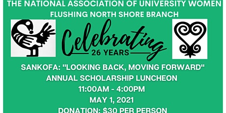"""SANKOFA: """"LOOKING BACK, MOVING FORWARD"""" ANNUAL SCHOLARSHIP EVENT tickets"""