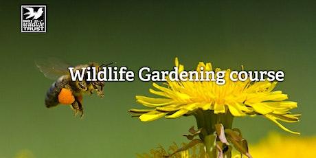 Wildlife Gardening Course tickets