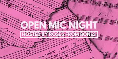 Roses from Bones hosts Open Mic Night tickets