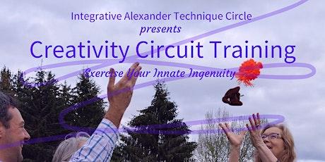 Creativity Circuit Training with Integrative Alexander Technique Circle tickets