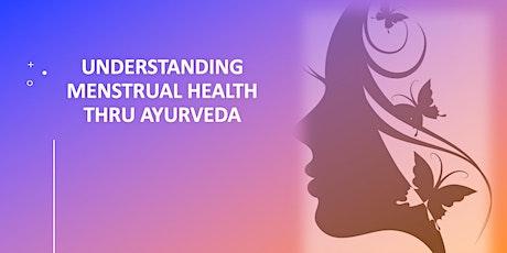 Understanding Menstrual Health thru' Ayurveda. tickets
