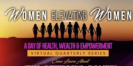 Women Elevating Women: A Day of Health, Wealth and Empowerment tickets
