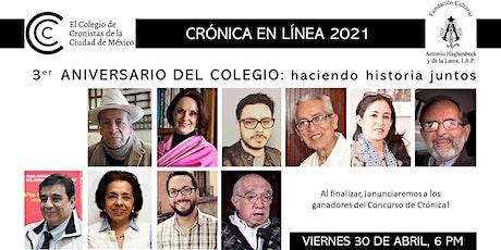 3er. ANIVERSARIO DEL COLEGIO DE CRONISTAS: haciendo historia juntos entradas