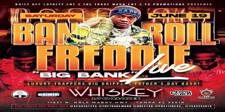 Saturday June 19th Father's Day Weekend Bankroll Freddie Live @WhiskeyNorth tickets