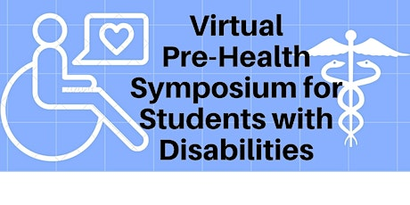 Pre-Health Symposium for Students with Diverse Abilities tickets