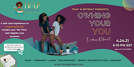 Trap 'N Retreat presents: Owning Your YOU Ladies Retreat tickets