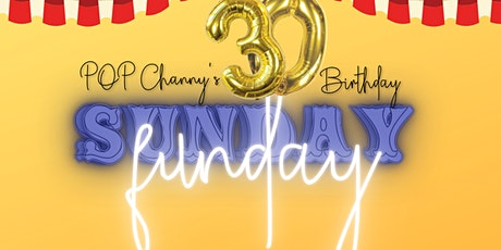 POPChanny's 30th Birthday Sunday Funday tickets