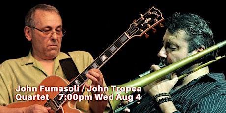 Trombonist John Fumasoli / Guitarist John Tropea Quartet 7:00pm Wed Aug 4 tickets