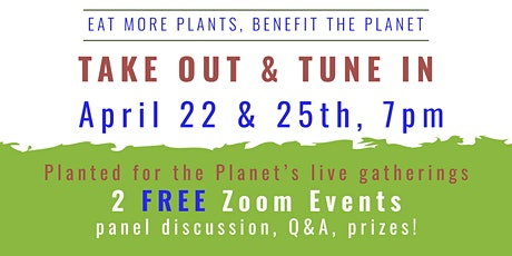 Planted for the Planet's Takeout & Tune In tickets