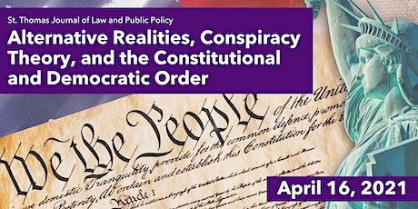 Alt. Realities, Conspiracy Theory, and the Constitutional Democratic Order tickets