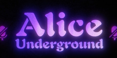 Alice Underground tickets