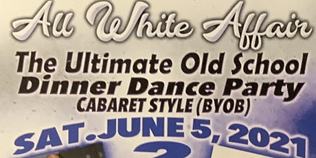 The Ultimate Old School Dinner Dance Party  All WhitebAffair tickets