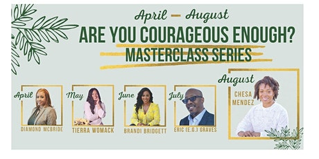 Are You Courageous Enough? Masterclass Series tickets