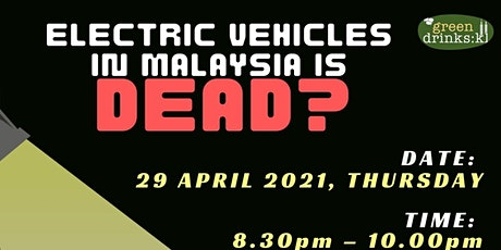 Electric Vehicle in Malaysia is Dead? tickets