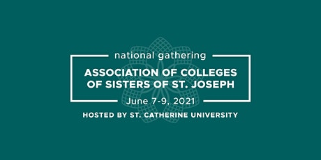 Association of Colleges of Sisters of St. Joseph National Gathering 2021 tickets