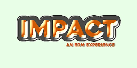 IMPACT: An EDM Experience tickets