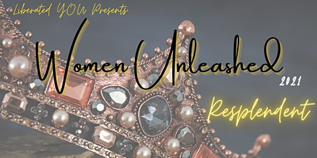"Women Unleashed 2021 ""Resplendent"" tickets"