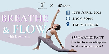 Breathe & Flow with Dawn Sim (Trium Fitness x Ecom) tickets