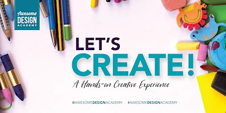 Let's Create! A Hands-on Creative Experience tickets