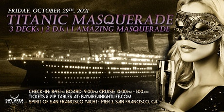 SF Halloween Yacht Party - Pier Pressure Titanic Masquerade Friday Cruise tickets