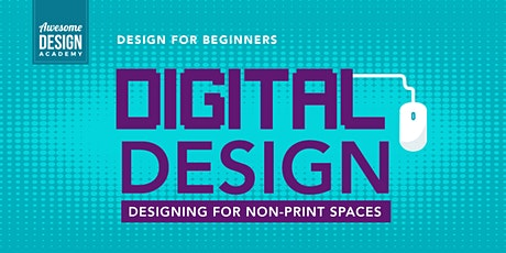 Digital Design: Designing for Non-Print Spaces tickets