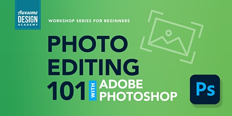 Photo Editing 101 with Adobe Photoshop (3-Part Series) tickets