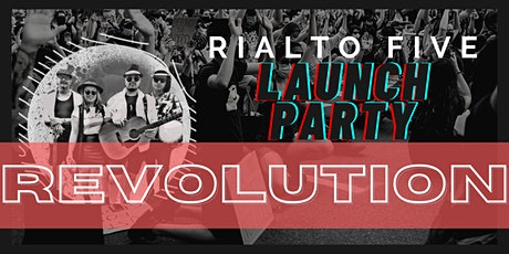 Revolution Launch Party by Rialto Five (18+) tickets