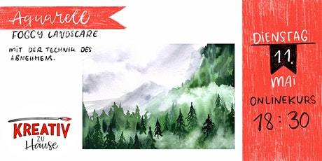 Aquarellkurs Foggy Landscape - Onlinekurs - Kreativ zu Hause Tickets
