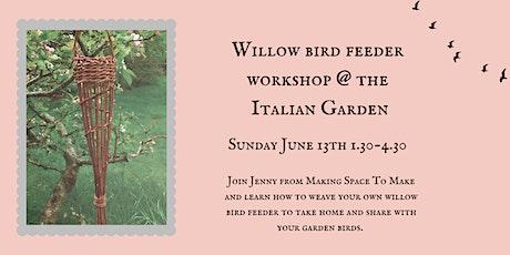 Willow Bird Feeder Workshop at The Italian Garden tickets