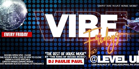 VIBE:Friday featuring House Music by DJ Paulie Paul tickets