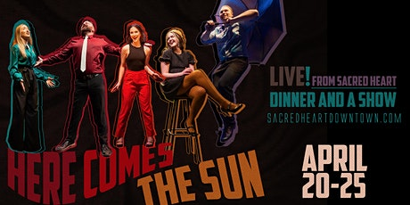 Here Comes the Sun - Dinner and a Show tickets