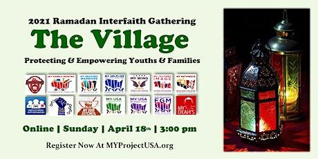 The Village - Ramadan Interfaith Gathering 2021 tickets