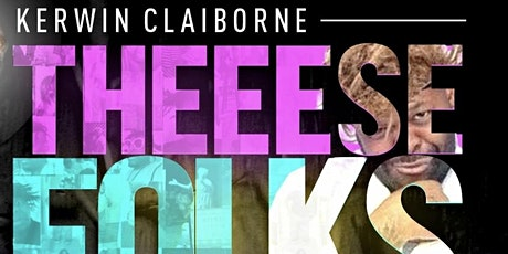 "Kerwin Claiborne's ""These W#!+€ Folks Crazy Comedy Tour (Houston Tx) tickets"