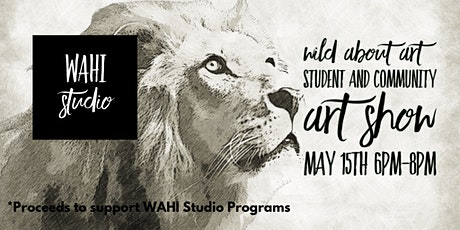 Wild About Art: Student and Community Art Show tickets