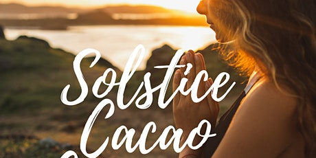 Special Solstice Cacao Ceremony Tickets