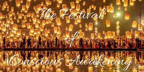 The Festival of Conscious Awakening tickets